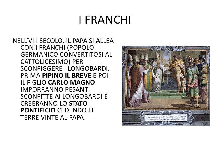 La Via Francigena: deve il suo nome ai franchi, guidati da Pipino il breve